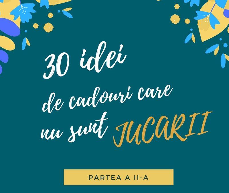 Încă 30 de idei de cadouri care nu sunt jucării (partea a II-a)