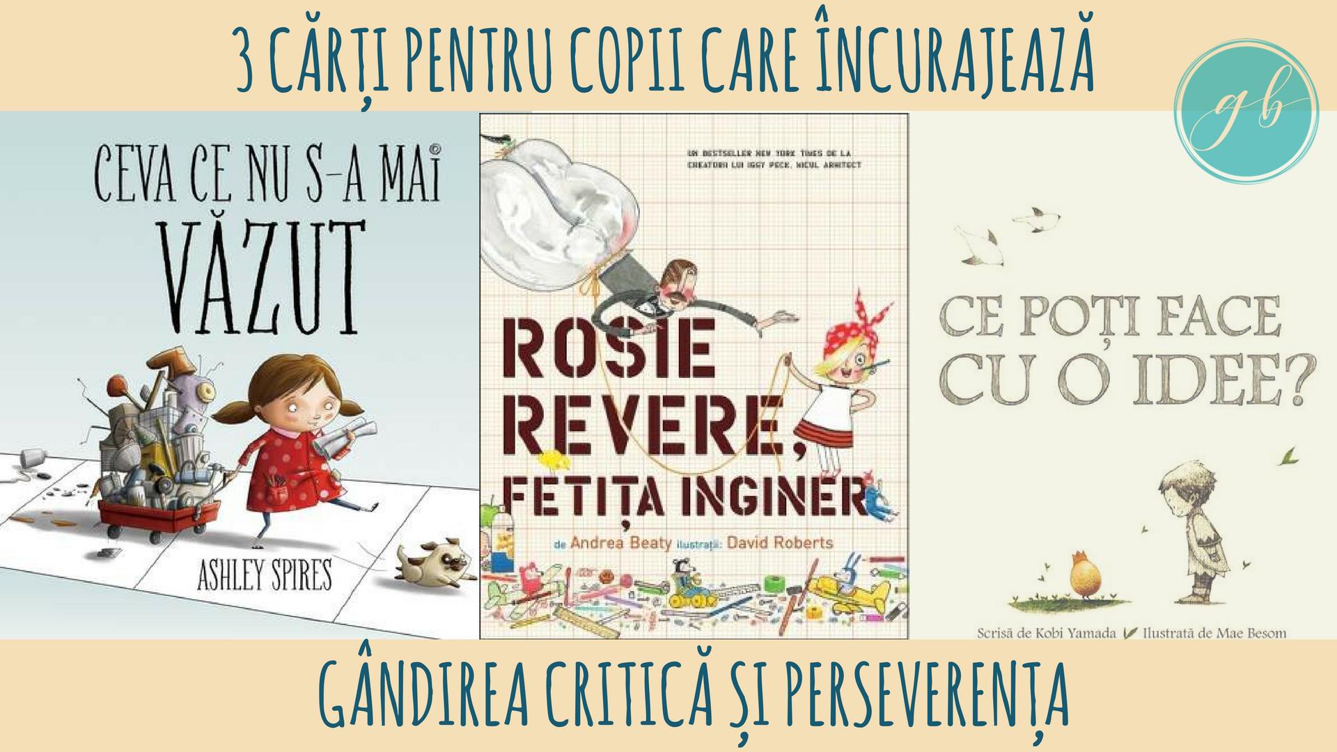 Cărți pentru copii care încurajează gândirea critică și perseverența