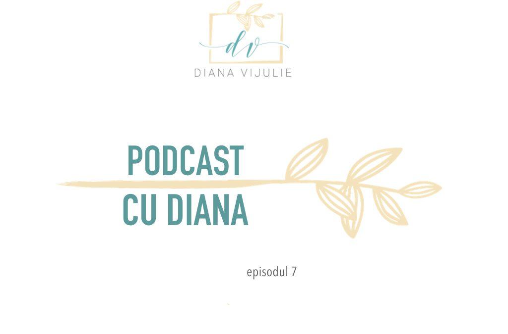 Podcast cu Diana (Episodul 7) – Regrete