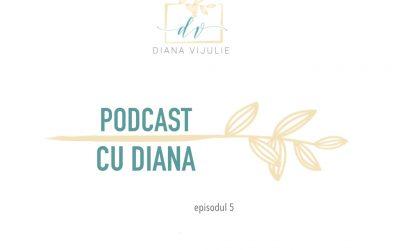 Podcast cu Diana (Episodul 5) – Frica de succes
