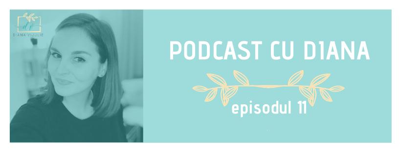 Podcast cu Diana (Episodul 11) – Cum ne putem gestiona anxietatea în timp ce #StămAcasă