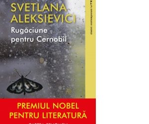 Rugăciune pentru Cernobîl – Svetlana Aleksievici
